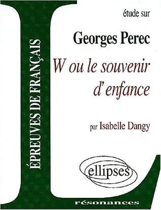 Georges Perec W Ou Le Souvenir D Enfance : georges, perec, souvenir, enfance, Georges, Perec, Souvenir, D'enfance, Isabelle, Dangy