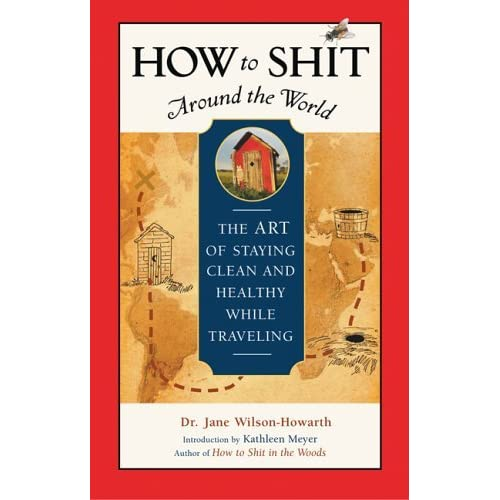 How to Shit Around the World The Art of Staying Clean and