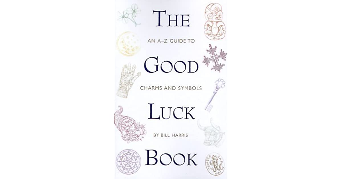 The Good Luck Book: An A-Z Guide to Charms and Symbols by