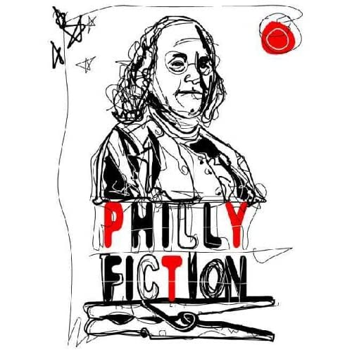 Philly Fiction: Short Stories Highlighting Philadelphia as