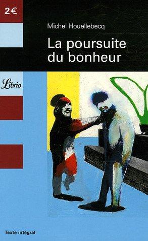A La Poursuite Du Bonheur : poursuite, bonheur, Poursuite, Bonheur, Michel, Houellebecq