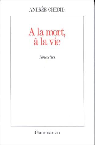 A La Vie A La Mort : Andrée, Chedid