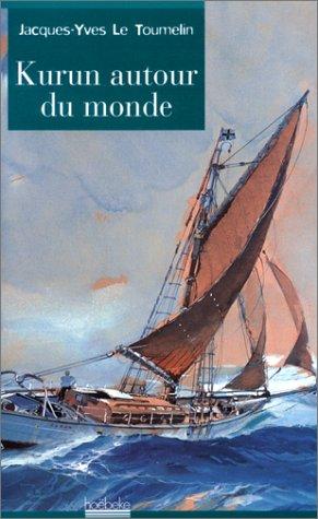 Jacques-yves Le Toumelin : jacques-yves, toumelin, Kurun, Autour, Monde:, Jacques-Yves, Toumelin