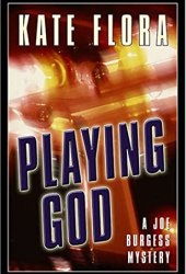 Playing God (Joe Burgess, #1)