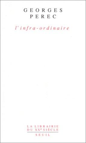 L'infra-ordinaire - Georges Perec - Google Books