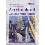 Der Kunst Ratgeber Acrylmalerei Collage Und Farbe By Brigitte Waldschmidt
