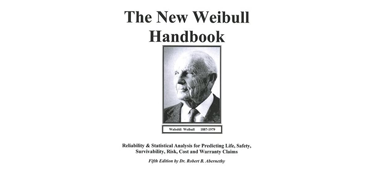 The New Weibull Handbook Fifth Edition, Reliability and