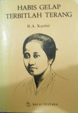 Kutipan Ra Kartini : kutipan, kartini, Habis, Gelap, Terbitlah, Terang, Raden, Adjeng, Kartini