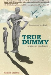 True Dummy - a fable of existence