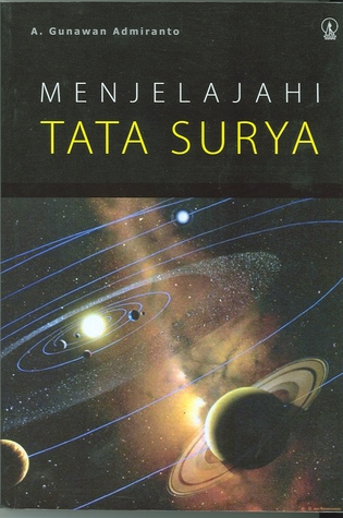 Tata Surya : surya, Menjelajahi, Surya, Gunawan, Admiranto