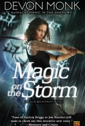 Magic on the Storm (Allie Beckstrom, #4)