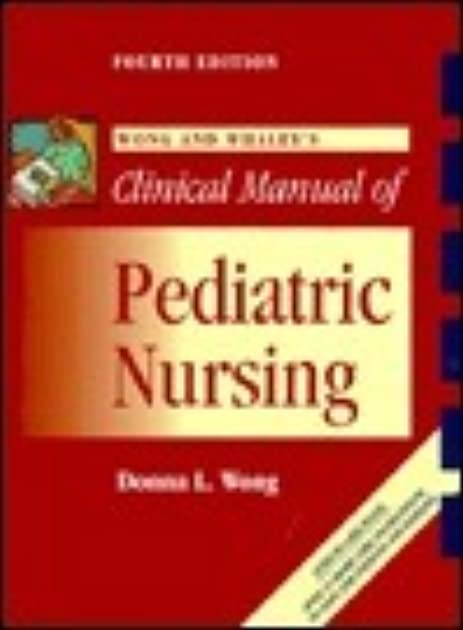 Wong And Whaley's Clinical Manual Of Pediatric Nursing by Donna L. Wong