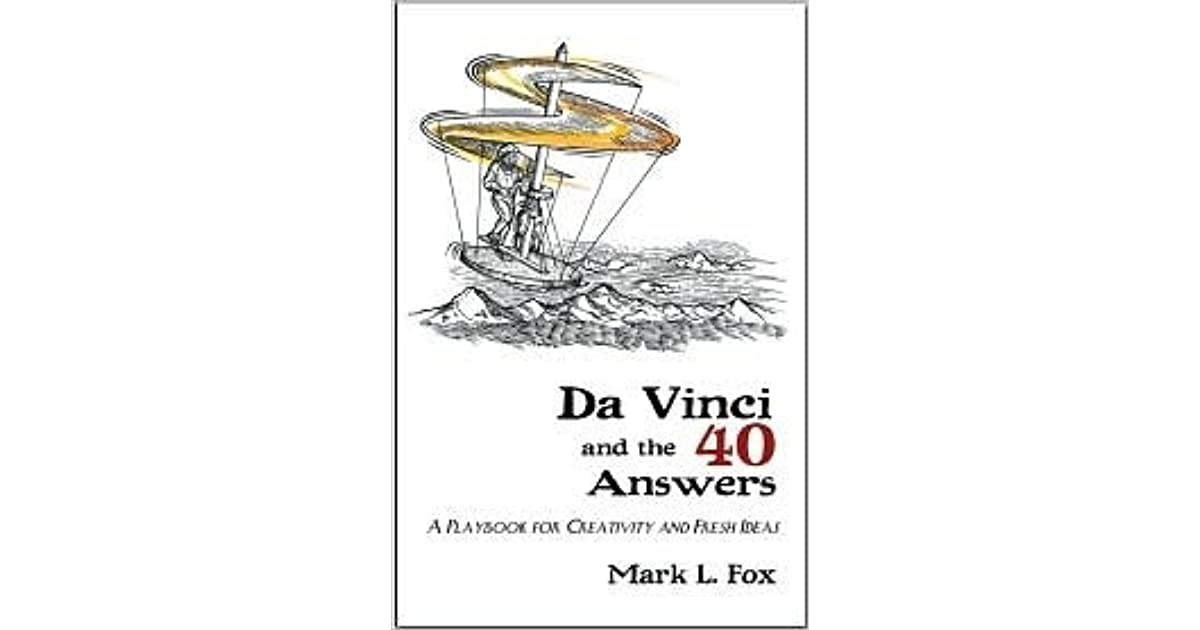 Da Vinci and the 40 Answers: A Playbook for Creativity and