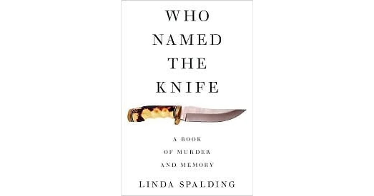 Who Named the Knife: A Book of Murder and Memory by Linda