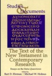 The Text of the New Testament In Contemporary Research: Essays on the Status Quaestionis