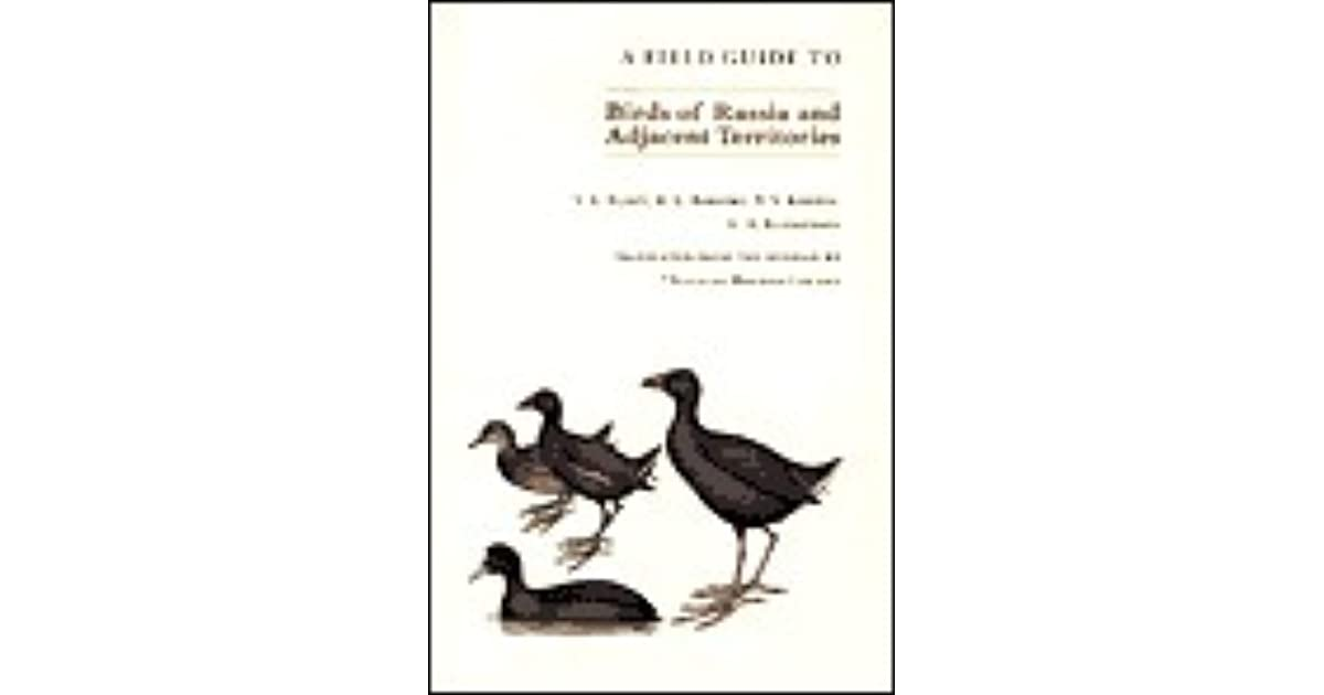 A Field Guide to Birds of the USSR: Including Eastern