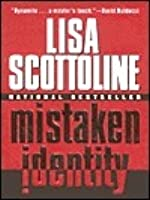 Mistaken Identity (Rosato & Associates. #4) by Lisa Scottoline — Reviews. Discussion. Bookclubs. Lists
