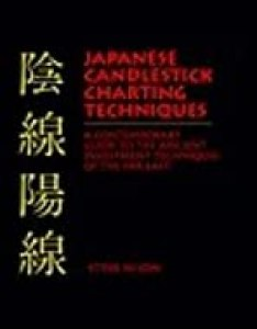 Japanese candlestick charting techniques  contemporary guide to the ancient investment of far also rh goodreads