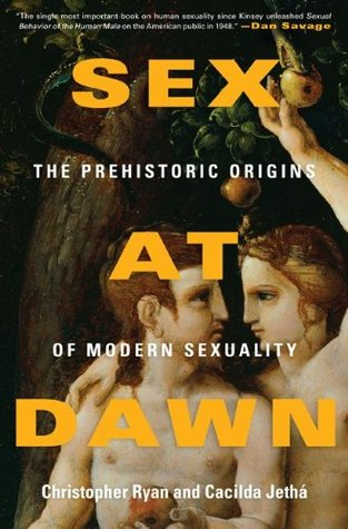Download Sex at Dawn: The Prehistoric Origins of Modern Sexuality
