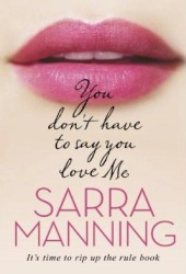 You Don't Have To Say You Love Me : don't, Don't, Sarra, Manning