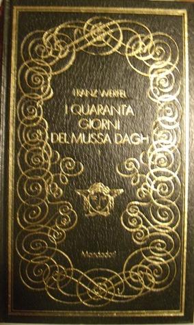 L'assenza di colore è la scelta. I Quaranta Giorni Del Mussa Dagh Volume I By Franz Werfel