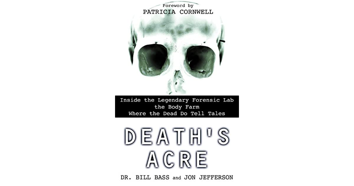 Death's Acre: Inside the Legendary Forensic Lab the Body