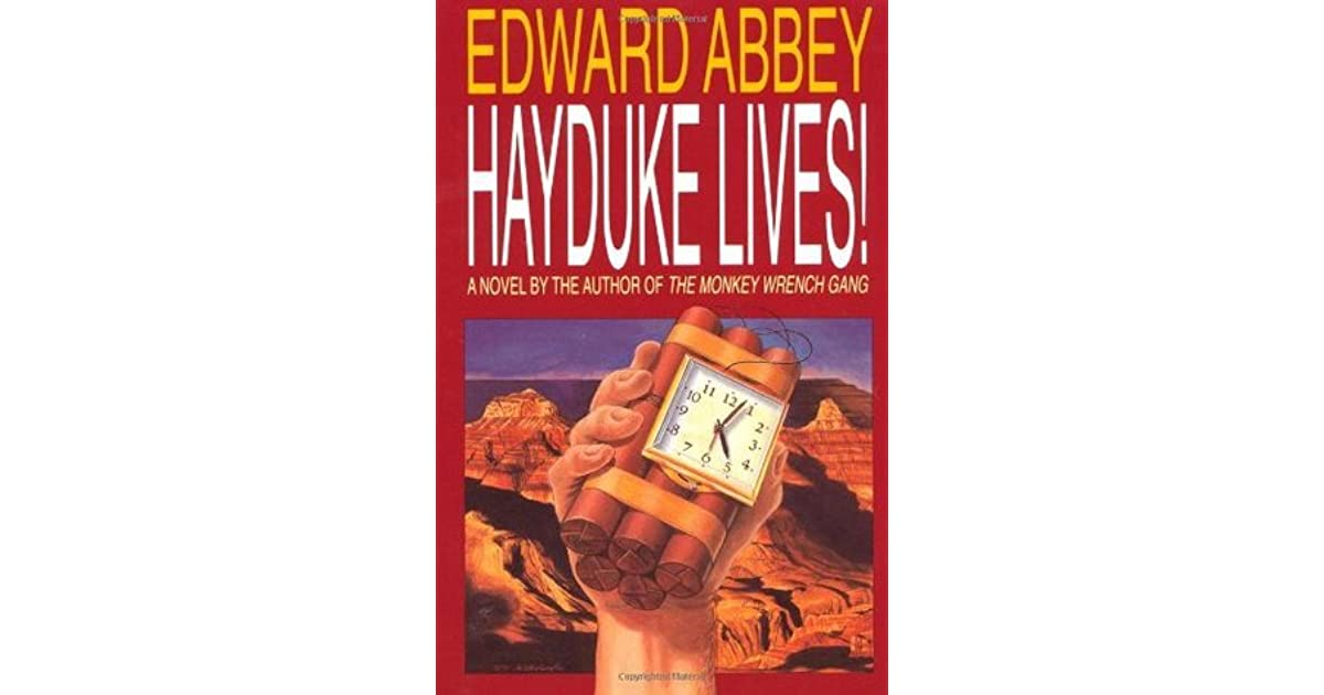 Hayduke Lives! Monkey Wrench Gang #2 By Edward Abbey