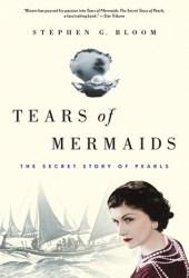 Tears of Mermaids: The Secret Story of Pearls