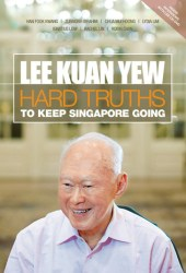 Lee Kuan Yew: Hard Truths To Keep Singapore Going