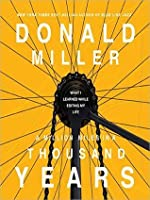 A Million Miles in a Thousand Years: What I Learned While Editing My Life by Donald Miller