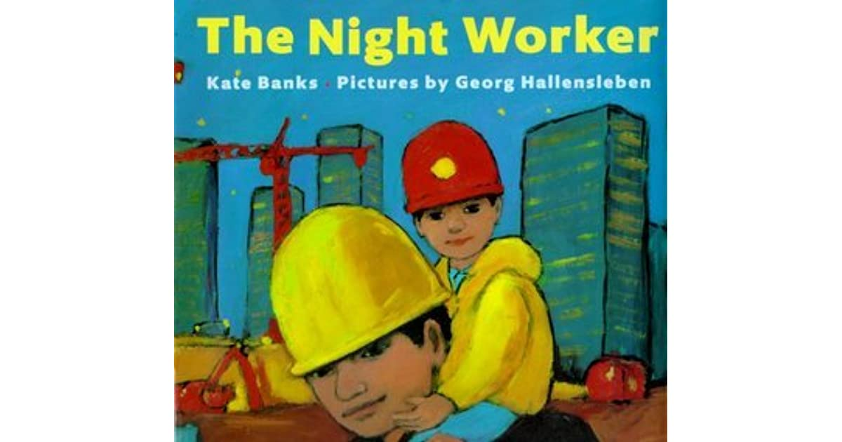 The Night Worker by Kate Banks  Reviews Discussion Bookclubs Lists
