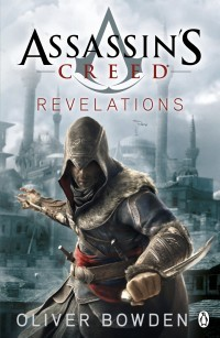 Assassin S Creed Revelations By Oliver Bowden