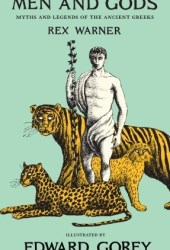 Men and Gods: Myths and Legends of the Ancient Greeks‎