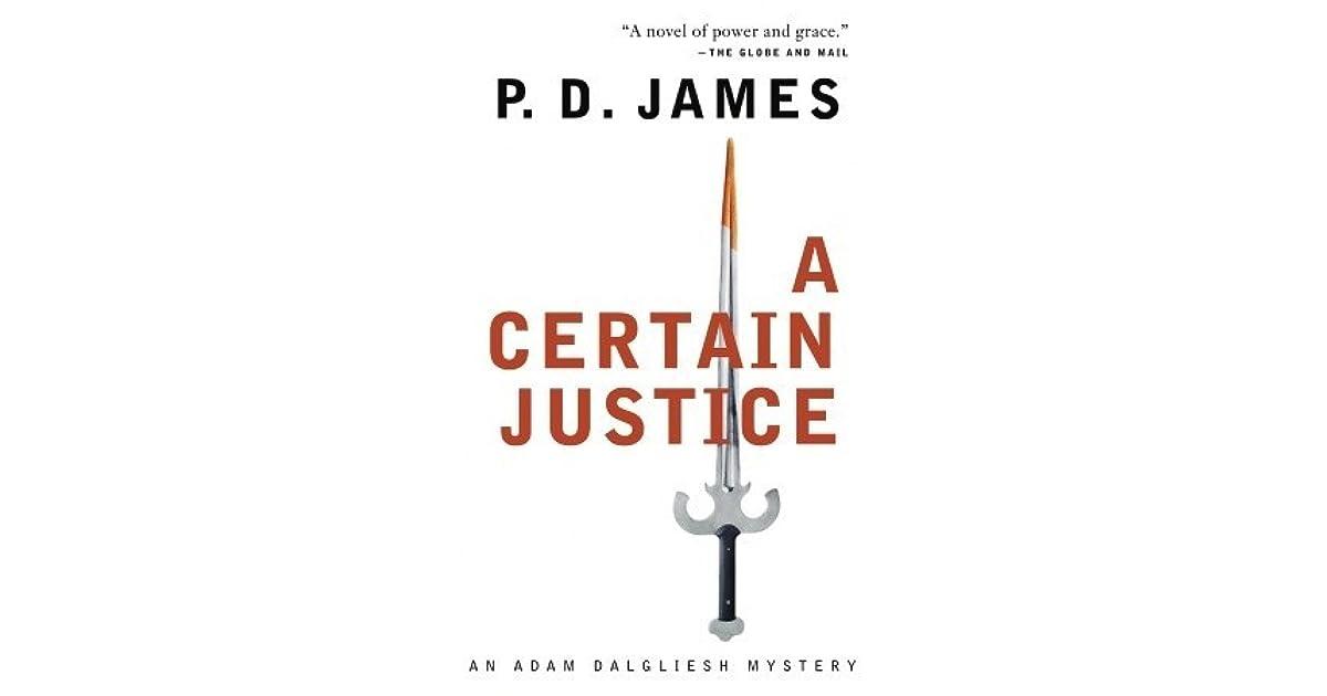 A Certain Justice (Adam Dalgliesh, #10) by P.D. James