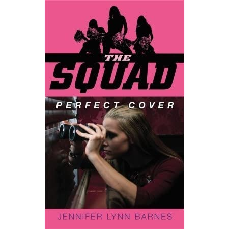 Perfect Cover The Squad 1 by Jennifer Lynn Barnes  Reviews Discussion Bookclubs Lists
