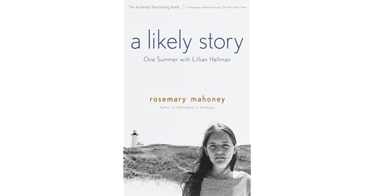 A Likely Story: One Summer with Lillian Hellman by