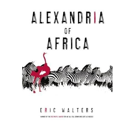 Alexandria of Africa by Eric Walters — Reviews, Discussion