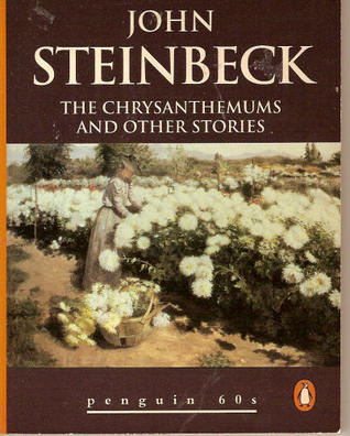The Chrysanthemums and Other Stories by John Steinbeck