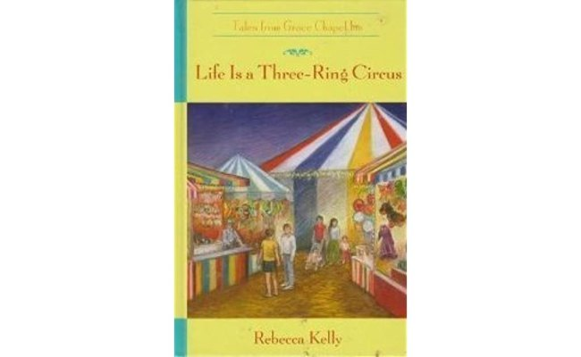 Life Is A Three Ring Circus Tales From Grace Chapel Inn