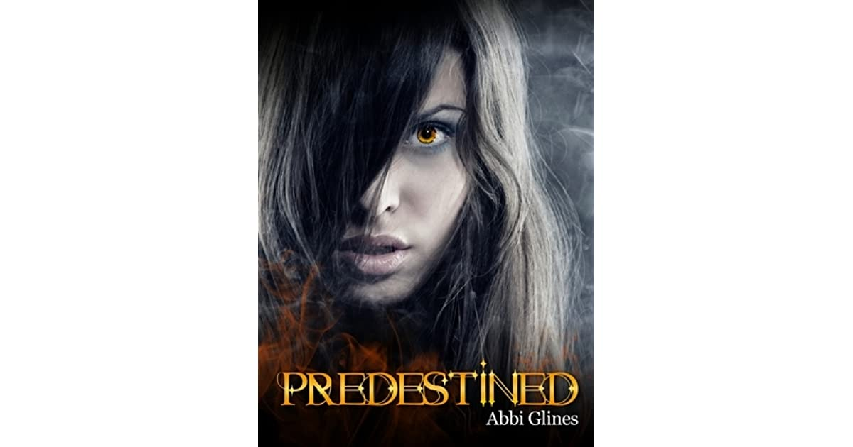 Predestined (existence Trilogy, #2) By Abbi Glines