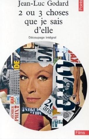 Ce Que Je Sais D Elle : Choses, D'elle:, Découpage, Intégral, Jean-Luc, Godard