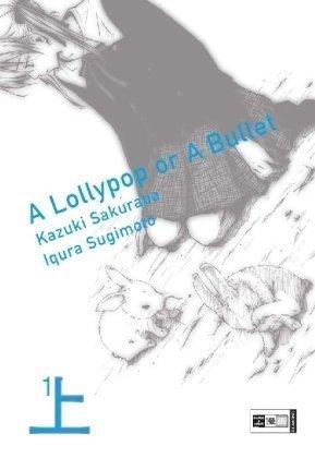 A Lollypop Or A Bullet : lollypop, bullet, Lollypop, Bullet, Kazuki, Sakuraba