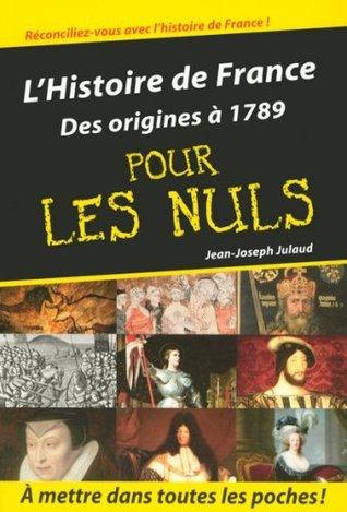 L Histoire De France Pour Les Nuls : histoire, france, L'Histoire, France, Volume, Origines, Jean-Joseph, Julaud