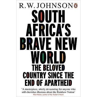 South Africa's Brave New World: The Beloved Country Since