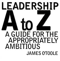 Leadership A to Z by James O'Toole