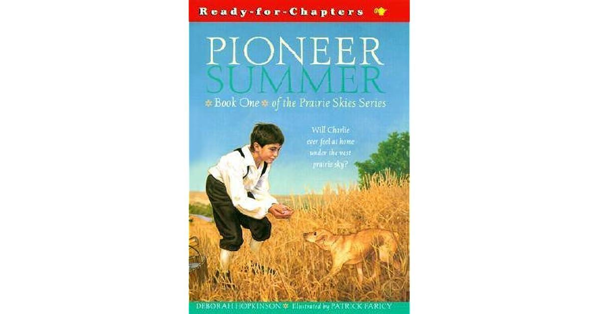 Prairie Skies Pioneer Summer By Deborah Hopkinson