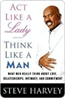 Act Like A Lady Think Like A Man : think, Lady,, Think, Really, About, Love,, Relationships,, Intimacy,, Commitment, Steve, Harvey
