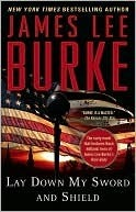 Book Review: James Lee Burke's Lay Down My Sword and Shield