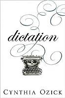Dictation: A Quartet by Cynthia Ozick