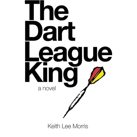 The Dart League King by Keith Lee Morris — Reviews